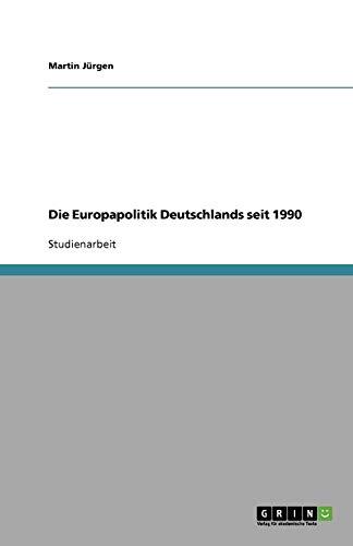 9783638875523: Die Europapolitik Deutschlands seit 1990