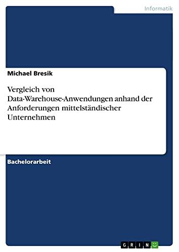 9783638878616: Vergleich von Data-Warehouse-Anwendungen anhand der Anforderungen mittelständischer Unternehmen (German Edition)
