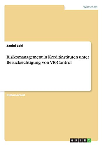 Risikomanagement in Kreditinstituten: VR-Control: Zanini Loki