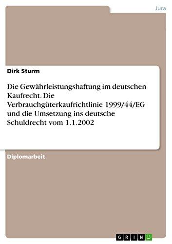 Die Gewahrleistungshaftung Im Deutschen Kaufrecht. Die Verbrauchguterkaufrichtlinie 199944Eg Und ...