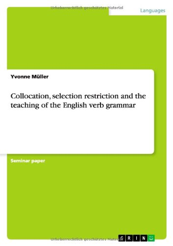 9783638890403: Collocation, selection restriction and the teaching of the English verb grammar