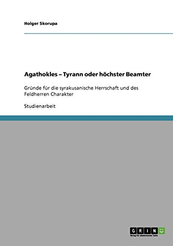 9783638892421: Agathokles - Tyrann oder höchster Beamter (German Edition)