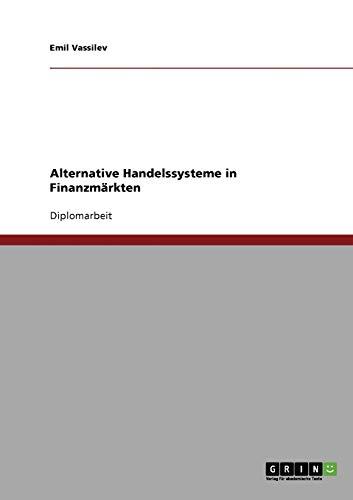 Alternative Handelssysteme in Finanzmärkten: Emil Vassilev