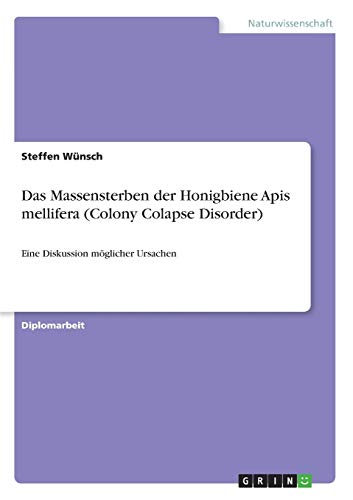9783638896054: Das Massensterben der Honigbiene Apis mellifera (Colony Colapse Disorder) (German Edition)