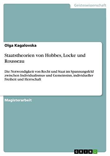 9783638897129: Staatstheorien von Hobbes, Locke und Rousseau