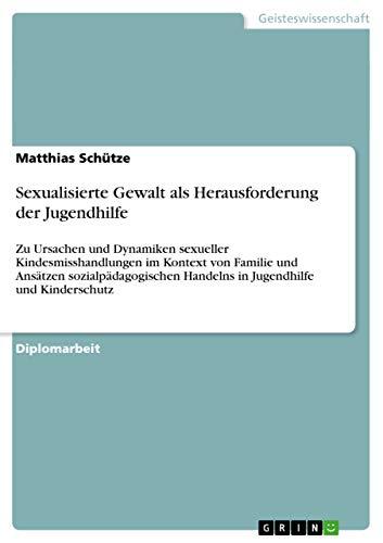 Sexualisierte Gewalt ALS Herausforderung Der Jugendhilfe: Matthias Schutze