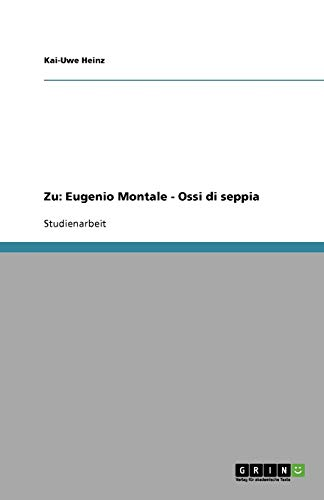 9783638904971: Zu: Eugenio Montale - Ossi di seppia (German Edition)
