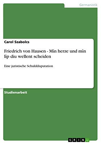 9783638905497: Friedrich von Hausen - Mîn herze und mîn lîp diu wellent scheiden (German Edition)