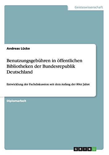 9783638905787: Benutzungsgeb�hren in �ffentlichen Bibliotheken der Bundesrepublik Deutschland