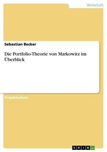 9783638906876: Die Portfolio-Theorie von Markowitz im Überblick (German Edition)