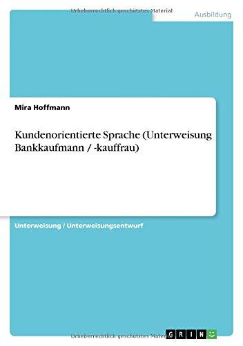 9783638908023: Kundenorientierte Sprache (Unterweisung Bankkaufmann / -kauffrau) (German Edition)