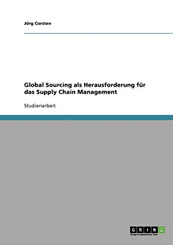 9783638908672: Global Sourcing als Herausforderung für das Supply Chain Management