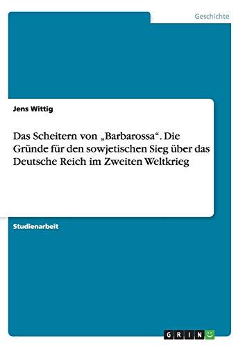 9783638908788: Das Scheitern Von Barbarossa. Die Grunde Fur Den Sowjetischen Sieg Uber Das Deutsche Reich Im Zweiten Weltkrieg