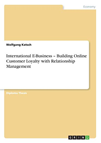 9783638909730: International E-Business - Building Online Customer Loyalty with Relationship Management