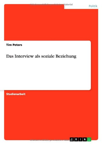 Das Interview als soziale Beziehung (German Edition) (9783638910644) by Tim Peters
