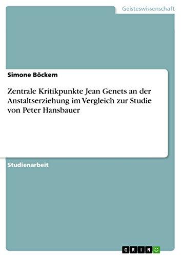 Zentrale Kritikpunkte Jean Genets an Der Anstaltserziehung: Simone Bockem