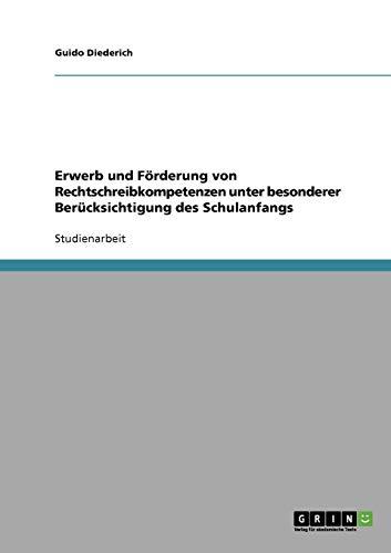 9783638911221: Erwerb Und F Rderung Von Rechtschreibkompetenzen Unter Besonderer Ber Cksichtigung Des Schulanfangs