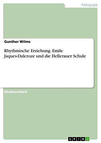 9783638911276: Rhythmische Erziehung. Emile Jaques-Dalcroze und die Hellerauer Schule