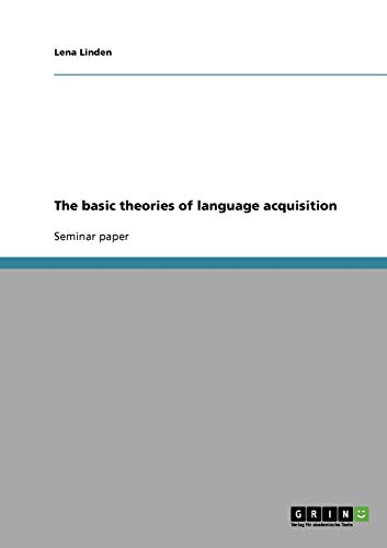 9783638911566: The basic theories of language acquisition