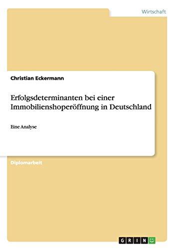Erfolgsdeterminanten Bei Einer Immobilienshoperoffnung in Deutschland: Christian Eckermann