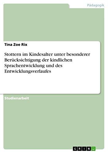 Stottern Im Kindesalter Unter Besonderer Berucksichtigung Der Kindlichen Sprachentwicklung Und Des ...