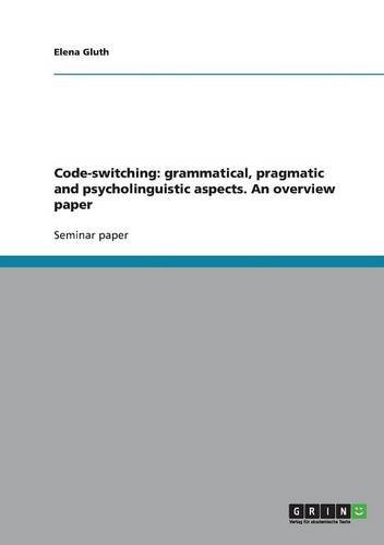 9783638916318: Code-switching: grammatical, pragmatic and psycholinguistic aspects