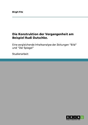 Die Konstruktion Der Vergangenheit Am Beispiel Rudi Dutschke.: Birgit Fitz