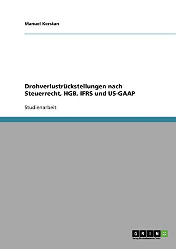 9783638918602: Drohverlustr Ckstellungen Nach Steuerrecht, Hgb, Ifrs Und Us-GAAP