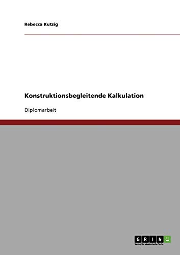 9783638918695: Konstruktionsbegleitende Kalkulation (German Edition)