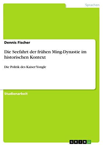9783638919241: Die Seefahrt Der Fr Hen Ming-Dynastie Im Historischen Kontext