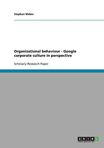 Organizational behaviour. Google corporate culture in perspective: Stephan Weber