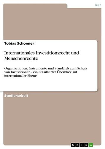 Internationales Investitionsrecht Und Menschenrechte: Tobias Schoener