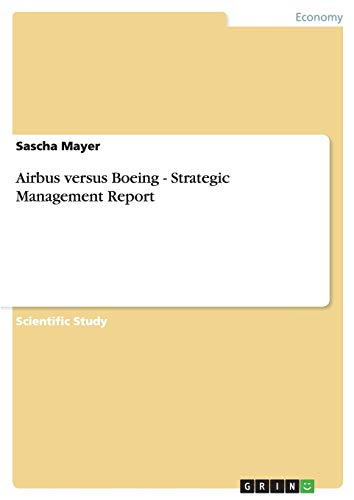Airbus Versus Boeing - Strategic Management Report: Sascha Mayer