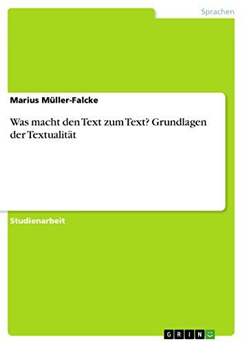 9783638921985: Was macht den Text zum Text? Grundlagen der Textualität