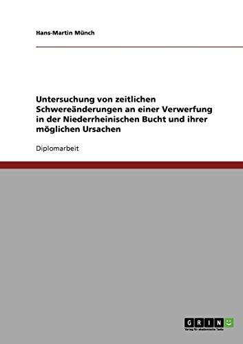 9783638922005: Untersuchung von zeitlichen Schwereänderungen an einer Verwerfung in der Niederrheinischen Bucht und ihrer möglichen Ursachen (German Edition)