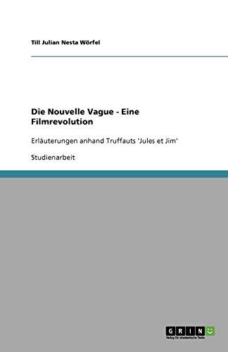 Die Nouvelle Vague - Eine Filmrevolution: Till Julian Nesta Worfel