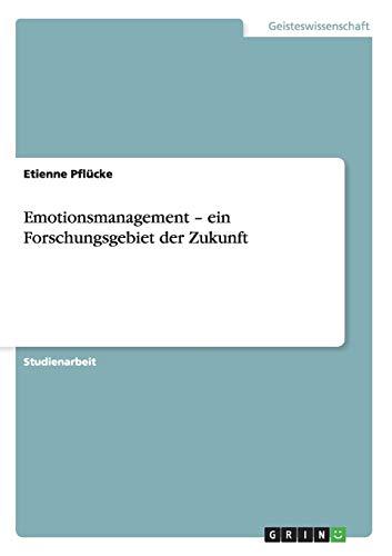 9783638924399: Emotionsmanagement - ein Forschungsgebiet der Zukunft