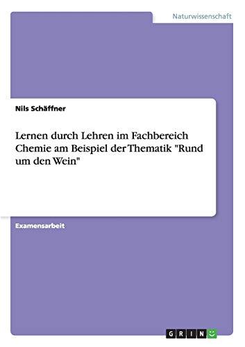 Lernen Durch Lehren Im Fachbereich Chemie Am Beispiel Der Thematik Rund Um Den Wein: Nils Schaffner