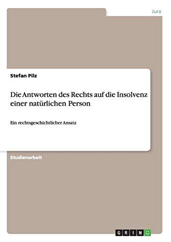 Die Antworten Des Rechts Auf Die Insolvenz Einer Naturlichen Person: Stefan Pilz