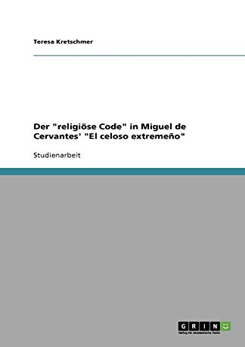 """Der """"religiöse Code"""" in Miguel de Cervantes': Teresa Kretschmer"""