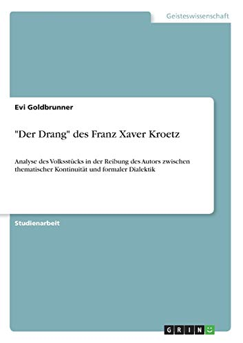 Der Drang Des Franz Xaver Kroetz: Evi Goldbrunner