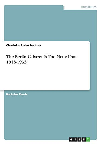 9783638926522: The Berlin Cabaret & The Neue Frau 1918-1933