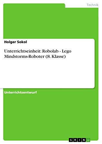 9783638930031: Unterrichtseinheit: Robolab - Lego Mindstorms-Roboter (8. Klasse) (German Edition)