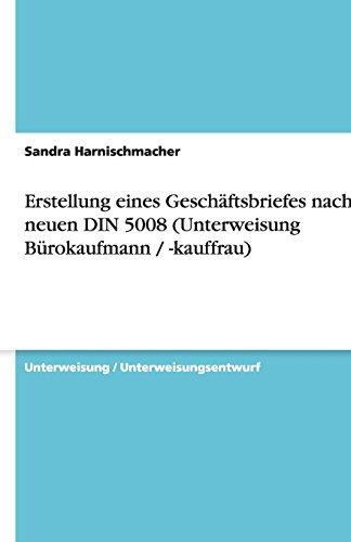 9783638930123: Erstellung Eines Geschaftsbriefes Nach Der Neuen Din 5008 (Unterweisung Burokaufmann / -Kauffrau)
