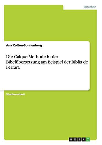 9783638930505: Die Calque-Methode in der Bibelübersetzung am Beispiel der Biblia de Ferrara