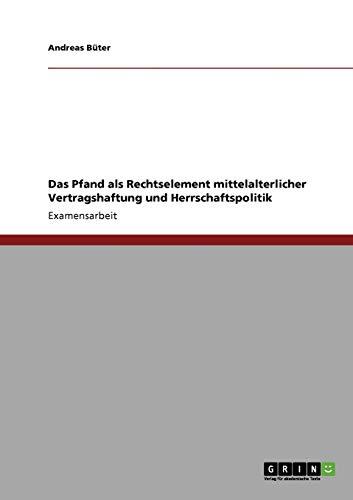 9783638931496: Das Pfand als Rechtselement mittelalterlicher Vertragshaftung und Herrschaftspolitik