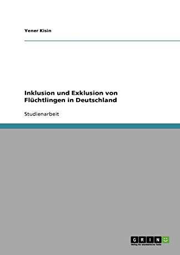9783638931632: Inklusion und Exklusion von Fl�chtlingen in Deutschland