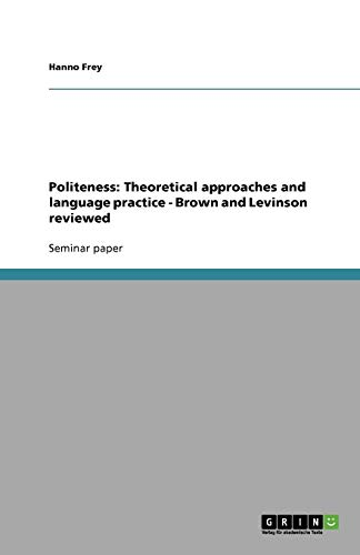 9783638932219: Politeness: Theoretical approaches and language practice - Brown and Levinson reviewed