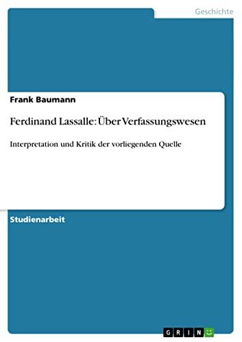 Ferdinand Lassalle: Uber Verfassungswesen: Frank Baumann
