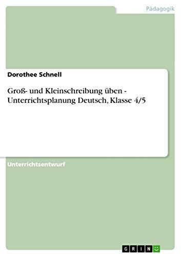 9783638933506: Groß- und Kleinschreibung üben - Unterrichtsplanung Deutsch, Klasse 4/5 (German Edition)
